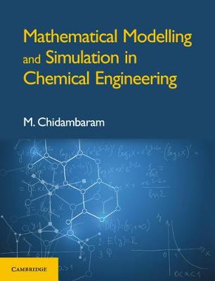 Mathematical Modelling and Simulation in Chemical Engineering - M. Chidambaram