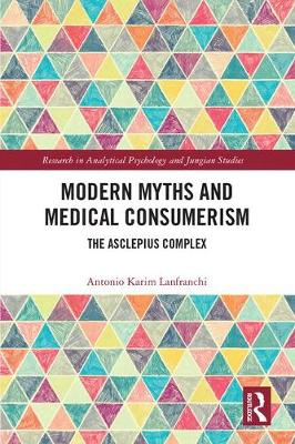 Modern Myths and Medical Consumerism - Antonio Lanfranchi