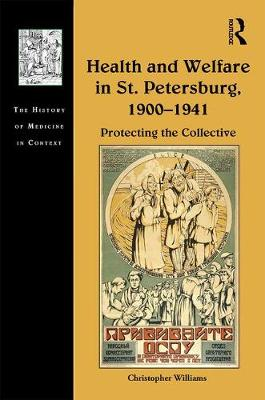 Health and Welfare in St. Petersburg, 1900-1941 - Christopher Williams