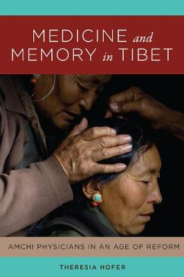 Medicine and Memory in Tibet - Theresia Hofer