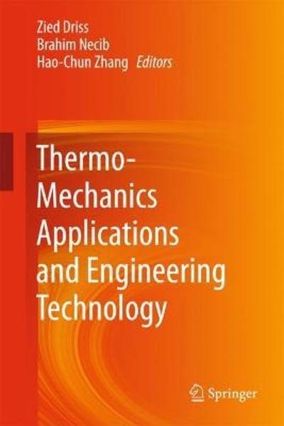 Thermo-Mechanics Applications and Engineering Technology - Zied Driss