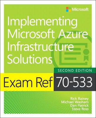 Exam Ref 70-533 Implementing Microsoft Azure Infrastructure Solutions - Michael Washam