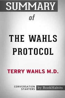 Summary of the Wahls Protocol by Terry Wahls M.D. - Bookhabits