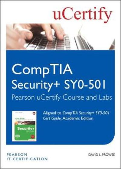CompTIA Security+ SY0-501 Pearson uCertify Course and Labs Student Access Card - David L. Prowse