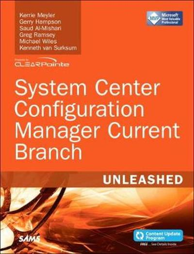 System Center Configuration Manager Current Branch Unleashed - Kerrie Meyler
