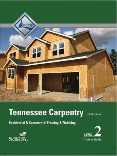 Tennessee Carpentry Level 2 Trainee Guide - NCCER