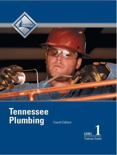 Tennessee Plumbing Level 1 Trainee Guide - NCCER
