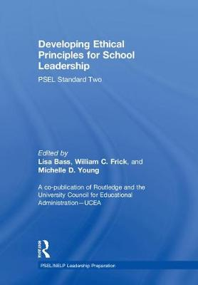 Developing Ethical Principles for School Leadership - William Frick