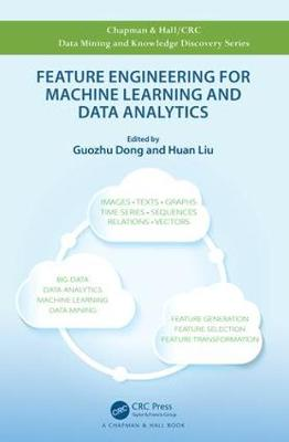 Feature Engineering for Machine Learning and Data Analytics - Guozhu Dong