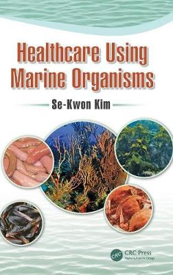 Healthcare Using Marine Organisms - Se-Kwon Kim