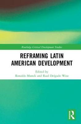 Reframing Latin American Development - Professor Ronaldo Munck