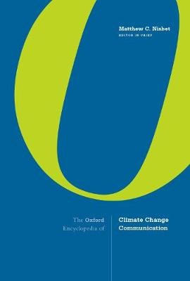 The Oxford Encyclopedia of Climate Change Communication - Matthew C. Nisbet