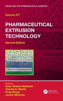 Pharmaceutical Extrusion Technology - Isaac Ghebre-Sellassie