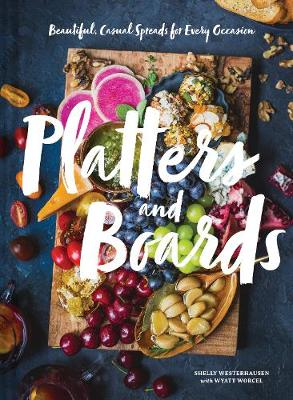 Platters and Boards - Shelly  Westerhausen