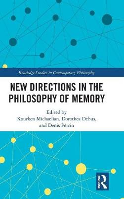 New Directions in the Philosophy of Memory - Kourken Michaelian