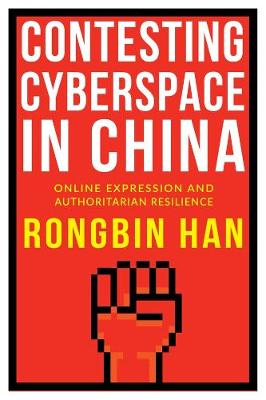 Contesting Cyberspace in China - Rongbin Han