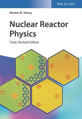 Nuclear Reactor Physics - Weston M. Stacey