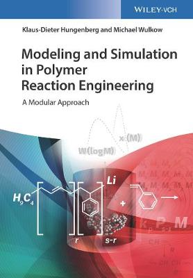 Modeling and Simulation in Polymer Reaction Engineering - Klaus-Dieter Hungenberg