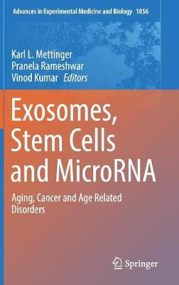 Exosomes, Stem Cells and MicroRNA - Karl L. Mettinger