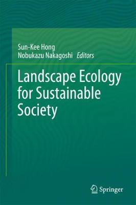 Landscape Ecology for Sustainable Society - Sun-Kee Hong