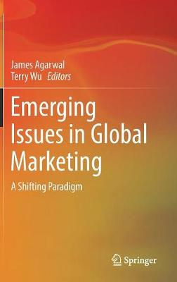 Emerging Issues in Global Marketing - James Agarwal