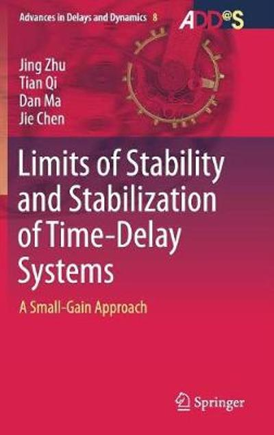 Limits of Stability and Stabilization of Time-Delay Systems - Jing Zhu