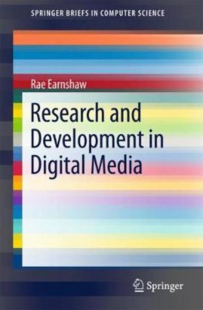 Research and Development in Digital Media - Rae Earnshaw