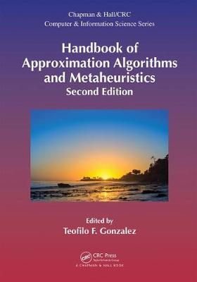 Handbook of Approximation Algorithms and Metaheuristics, Second Edition - Teofilo F. Gonzalez