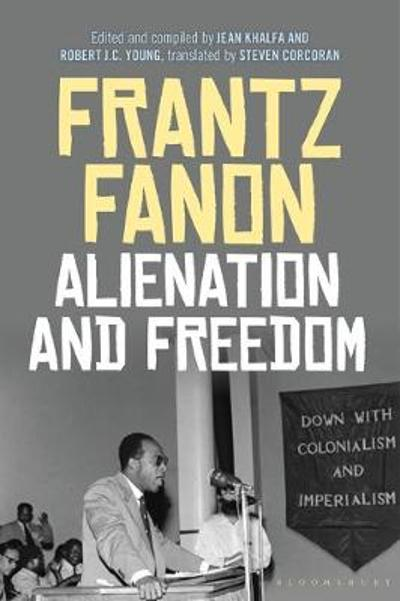 Alienation and Freedom - Frantz Fanon