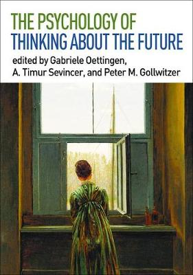The Psychology of Thinking about the Future - Gabriele Oettingen