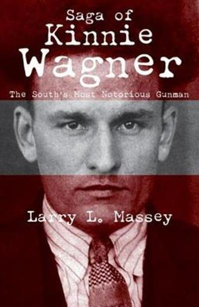 Saga of Kinnie Wagner - Larry L. Massey