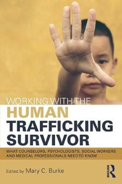 Working with the Human Trafficking Survivor - Mary C. Burke