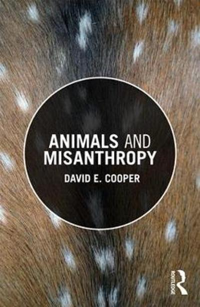 Animals and Misanthropy - David E. Cooper