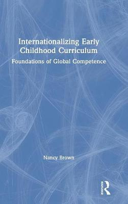 Internationalizing Early Childhood Curriculum - Nancy Brown