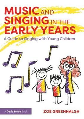 Music and Singing in the Early Years - Zoe Greenhalgh