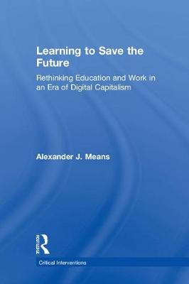 Learning to Save the Future - Alexander J. Means