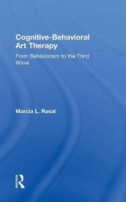 Cognitive Behavioral Art Therapy - Marcia L. Rosal