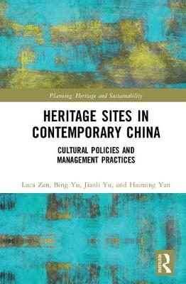 Heritage Sites in Contemporary China - Luca Zan