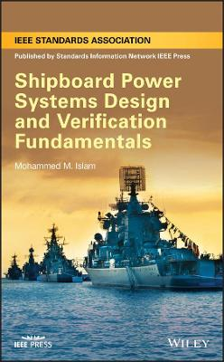 Shipboard Power Systems Design and Verification Fundamentals - Mohammed M. Islam