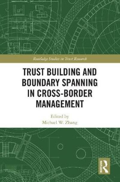 Trust Building and Boundary Spanning in Cross-Border Management - Michael Zhang
