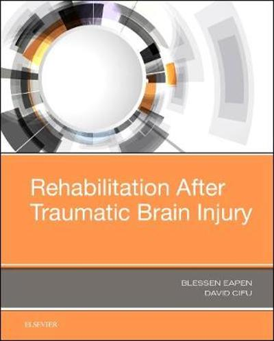 Rehabilitation After Traumatic Brain Injury - Blessen C. Eapen