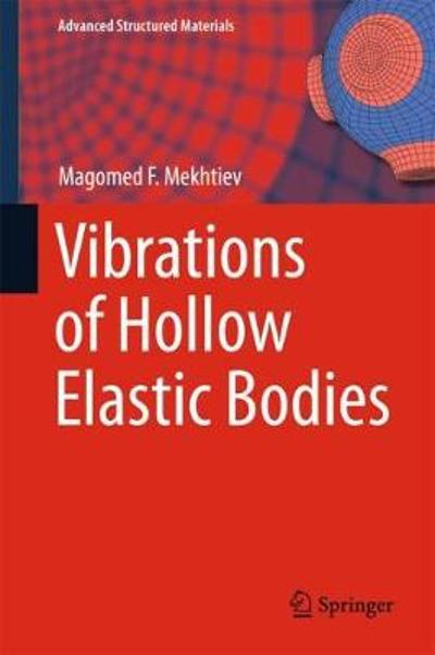 Vibrations of Hollow Elastic Bodies - Magomed F. Mekhtiev