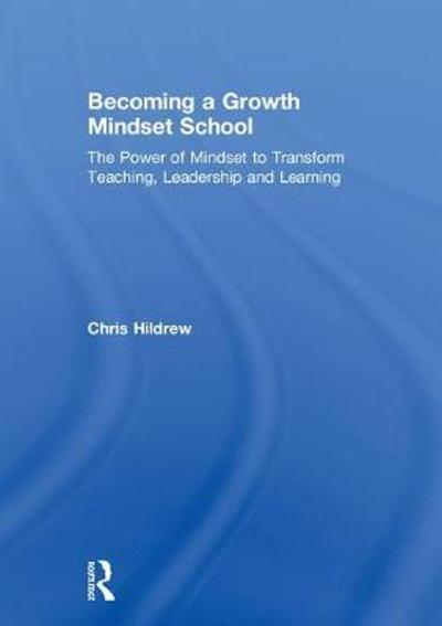 Becoming a Growth Mindset School - Chris Hildrew