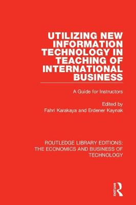 Utilizing New Information Technology in Teaching of International Business - Fahri Karakaya