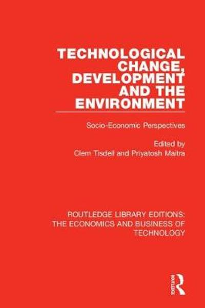 Technological Change, Development and the Environment - Clem Tisdell