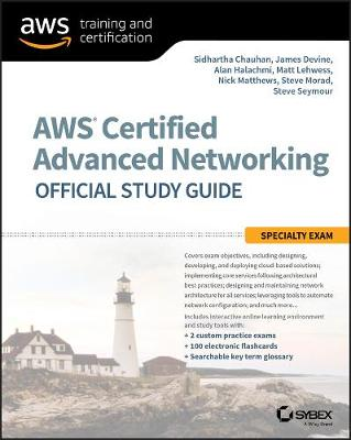 AWS Certified Advanced Networking Official Study Guide - Sidhartha Chauhan