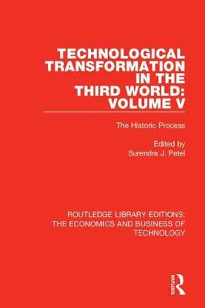 Technological Transformation in the Third World: Volume 5 - Surendra J. Patel