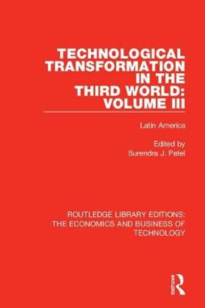 Technological Transformation in the Third World: Volume 3 - Surendra J. Patel