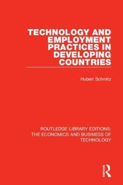 Technology and Employment Practices in Developing Countries - Hubert Schmitz
