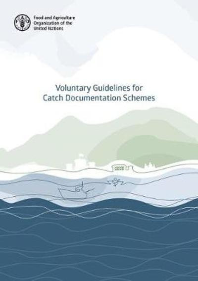 Voluntary guidelines for catch documentation schemes - Food and Agriculture Organization